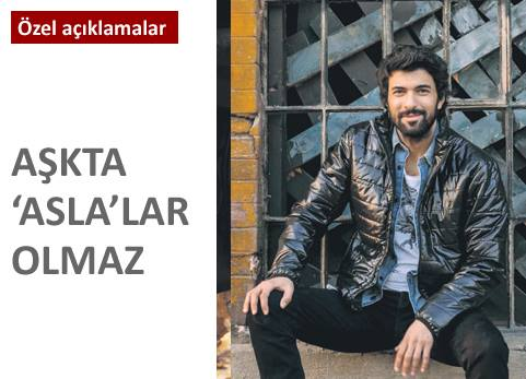 Engin Akyürek «Jamais» Amoureux –                     AŞK'TA «ASLA» LAR OLMAZ